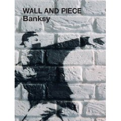 Wall and Piece (Hardcover) by Banksy